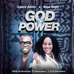 Laura Abios - God Of Power Ft. Ema Onyx [MP3, Video and Lyrics]
