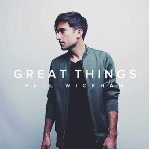 Download Great Things By Phil Wickham