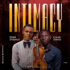 Dare Strings - Intimacy Ft. Caleb David [MP3 and Lyrics]
