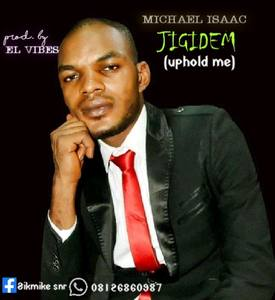 Download Jigidem (Uphold Me) By Michael Isaac
