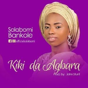 Download Kikida Agbara By Solabomi