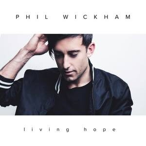 Download Living Hope By Phil Wickham