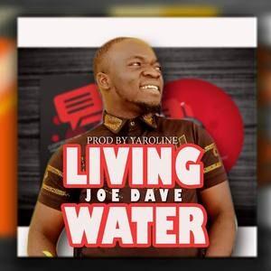 Joe Dave - Living Water [MP3 Download]