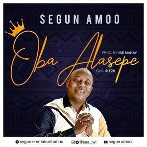 Segun Amoo - Oba Alasepe [MP3, Video and Lyrics]