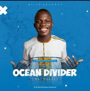 Segun Engraced - Ocean Divider (Way Maker) [MP3 and Lyrics]