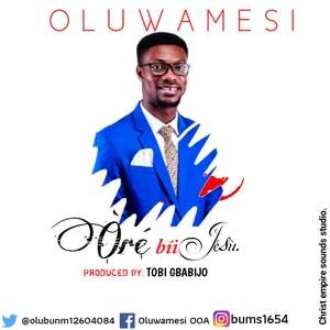 Oluwamesi - Ore Bii Jesu [MP3 and Lyrics]