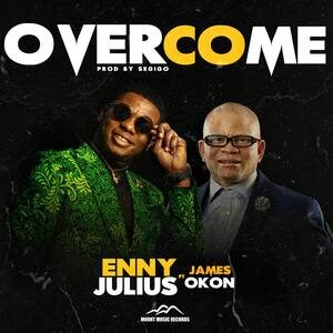 Enny Julius - Overcome Ft. James Okon [MP3 and Video]