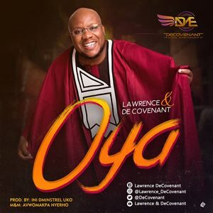 Lawrence & Decovenant - Oya [MP3, Video and Lyrics]
