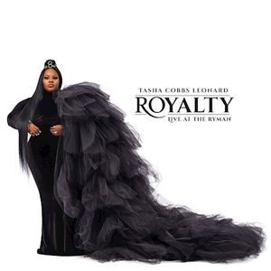 Tasha Cobbs Leonard - Royalty [MP3, Video and Lyrics]