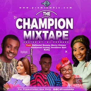 DJ Popnass - The Champion' Gospel Mixtape (Premium9ja) [Download]