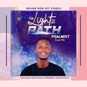 Psalmist - The Light To My Path [MP3, Video and Lyrics]