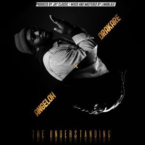 Drakare - The Understanding Ft. Angeloh [MP3 and Lyrics]