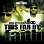 Nucci Reyo The Kings's Kid - This Far By Faith [MP3 and Video]