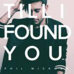 Phil Wickham - Till I Found You [MP3, Video and Lyrics]