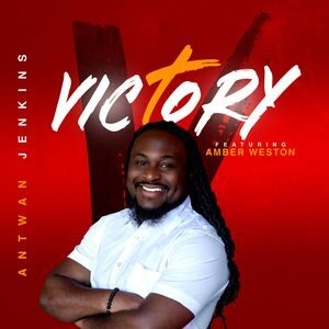 Download Victory By Antwan Jenkins Ft. Amber Weston