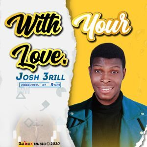 Download With Your Love By Josh 3rill