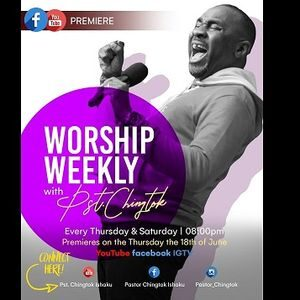 Worship Weekly By Pastor Chingtok & Pastor Amoz