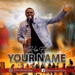 Ken EB - Your Name [MP3 and Video]