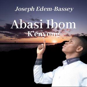 Download Abasi Ibom K'enyong By Joseph Edem-Bassey
