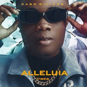 Dabo Williams - Alleluia Vibes [MP3 and Video]