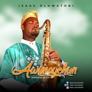 Isaac Oluwatobi - Awimayehun [MP3 and Lyrics]
