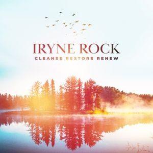 Iryne Rock - Cleanse Restore Renew [MP3, Video and Lyrics]