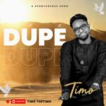 Timo - Dupe [MP3 and Lyrics]