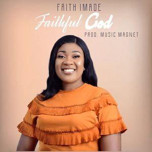 Faith Imade - Faithful God [MP3 and Lyrics]