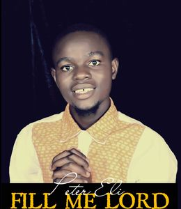 Download Fill Me Lord By Peter Eli