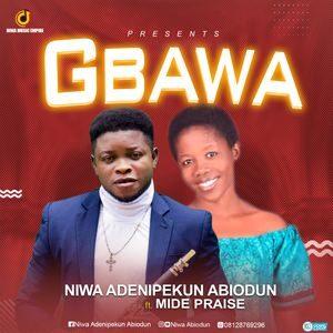 Download Gbawa By Niwa Abiodun ft. Mide Praise