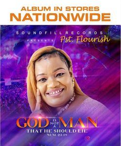 Pst. Flourish - God is not a Man That He Should Lie Album