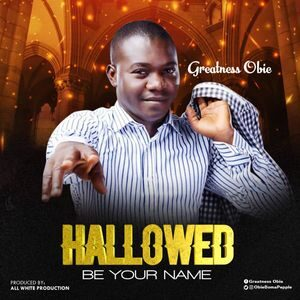 Greatness Obie - Hallowed Be Your Name [MP3 Download]