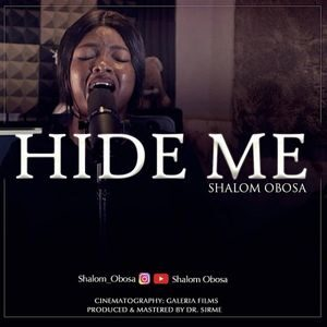 Shalom Obosa - Hide Me (Worship Medley) [MP3 and Video]
