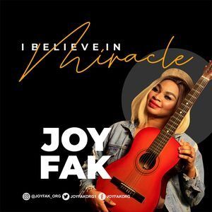 Joy Fak - I Believe in Miracle [MP3, Video and Lyrics]