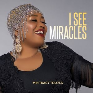 Min Tracy Tolota - I See Miracles [MP3 and Video]