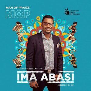 Man Of Praize - Ima Abasi [MP3 and Lyrics]