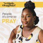 Yetunde Olomolaiye - People, It's Time to Pray [MP3 Download]