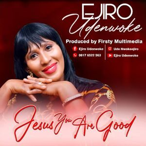 Download Jesus You Are Good By Ejiro