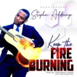 Stephen Adebusoye - Keep The Fire Burning [MP3 and Video]