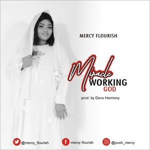 Mercy Flourish - Miracle Working God [MP3 Download]