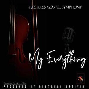 Restless Gospel Symphony - My Everything [MP3 Download]