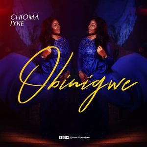 Chioma Iyke - Obinigwe [MP3 and Video]