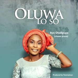 Ayo Oladipupo - Oluwa Lo So [MP3 Download]
