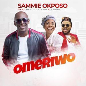 Download Omeriwo By Sammie Okposo Ft. Mercy Chinwo & Henrisoul