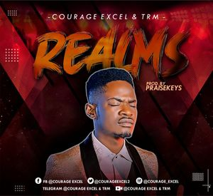 Courage Excel - Realms Ft. TRM [MP3 and Lyrics]