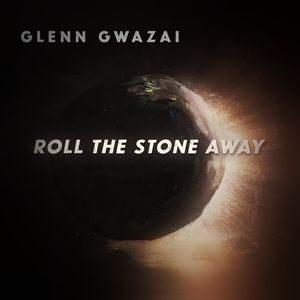 Glenn Gwazai - Roll The Stone Away [MP3 and Video]