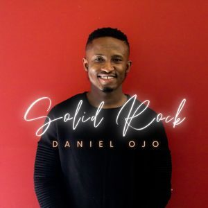 Daniel Ojo - Solid Rock [MP3 Download]