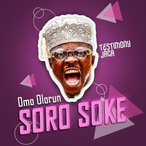 Testimony Jaga - Soro Soke [MP3, Video and Lyrics]