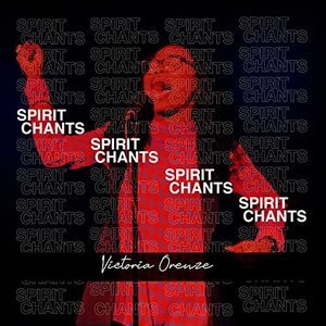 Victoria Orenze - Spirit Chant [MP3, Video and Lyrics]