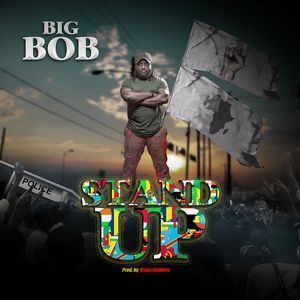 BIG BOB - Stand Up [MP3 and Video]